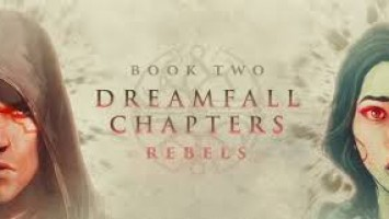 Трейлер Dreamfall Chapters Book Two: Rebels