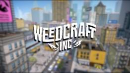 Анонсирована стратегия про выращивание и продажу марихуаны Weedcraft Inc