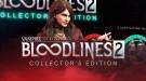 Трейлеры коллекционного издания Vampire: The Masquerade - Bloodlines 2 и нового персонажа