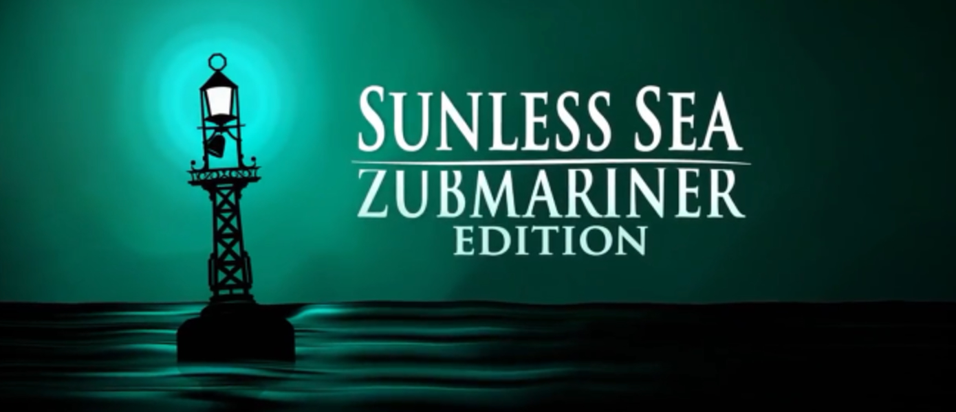 Sunless Sea: Zubmariner Edition выйдет на Switch в этом месяце