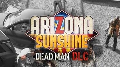 В июне зомби-шутер Arizona Sunshine для PlayStation VR получит DLC Dead Man