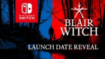 Blair Witch выйдет на Nintendo Switch в конце июня