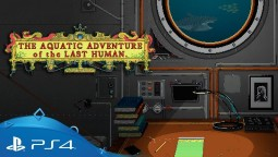 The Aquatic Adventure Of The Last Human выйдет на PS4