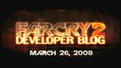 "Far Cry 2 ""Developer Blog"""