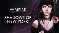 Анонсирована Vampire: The Masquerade - Shadows of New York