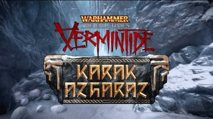 Warhammer: The End Times - Vermintide - Дополнение Karak Azgaraz выйдет 15 декабря