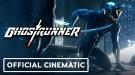Кинематографический трейлер Ghostrunner