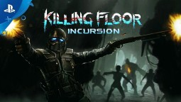 VR-боевик Killing Floor: Incursion выйдет для PlayStation VR