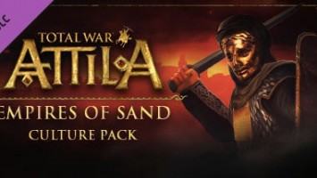 Total War: Attila. DLC Empires of Sand Culture Pack