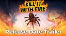Новый трейлер Kill It With Fire с датой выхода игры