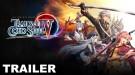 Сюжетный трейлер The Legend of Heroes: Trails of Cold Steel IV