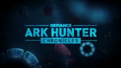 "Defiance ""Трейлер Ark Hunter Chronicles, Episode 5"""