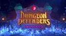 Анонсирована Dungeon Defenders: Awakened, которую стараются сделать похожей на первую часть