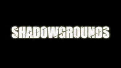 Shadowgrounds #3