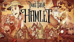 Для Don't Starve вышло третье дополнение под названием Hamlet